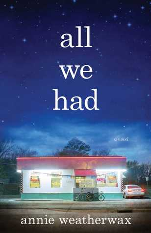 All We Had: A Novel Book Cover