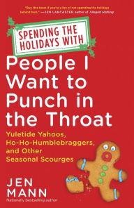 Spending the Holidays with People I Want to Punch in the Throat Book Cover